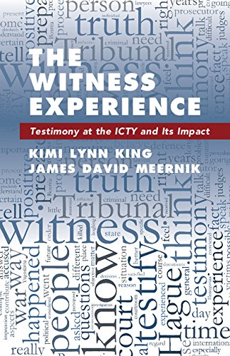 The Witness Experience: Testimony at the ICTY and Its Impact: Kimi Lynn King