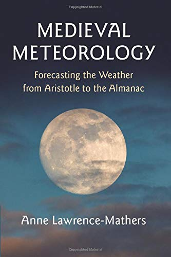 9781108406000: Medieval Meteorology: Forecasting the Weather from Aristotle to the Almanac