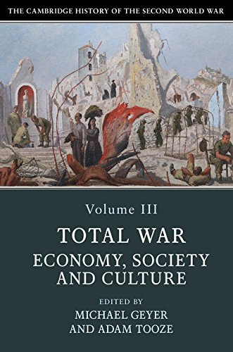 9781108406413: The Cambridge History of the Second World War: Volume 3, Total War: Economy, Society and Culture