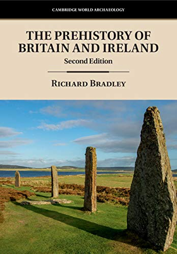 9781108412476: The Prehistory of Britain and Ireland (Cambridge World Archaeology)