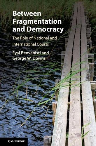 Between Fragmentation and Democracy: The Role of National and International Courts: Eyal Benvenisti