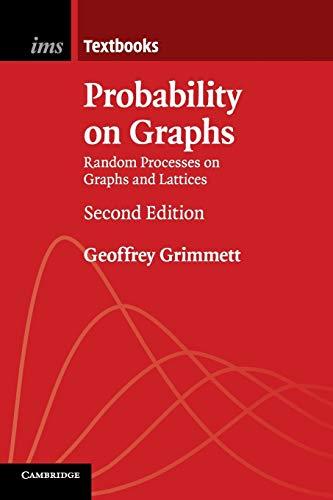 Probability on Graphs: Random Processes on Graphs: Geoffrey Grimmett