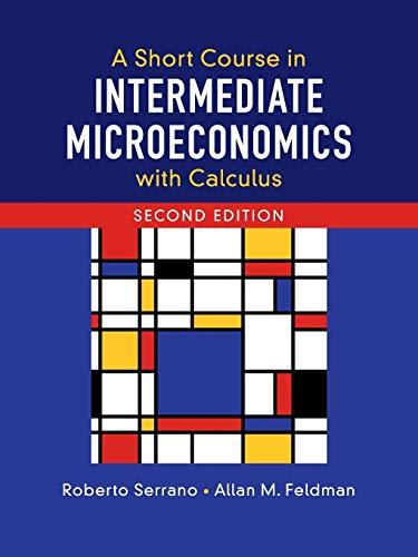 A Short Course in Intermediate Microeconomics with: Allan M. Feldman,