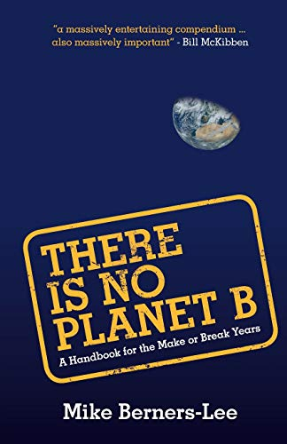 9781108439589: There Is No Planet B: A Handbook for the Make or Break Years