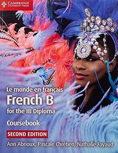 9781108440547: Le monde en français Coursebook: French B for the IB Diploma