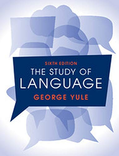 9781108441889: The Study of Language, 6th Edition (South Asia edition) [Paperback] [Jan 01, 2016] George Yule