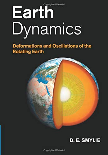 9781108445825: Earth Dynamics: Deformations and Oscillations of the Rotating Earth