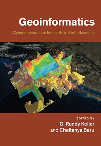 9781108446587: Geoinformatics: Cyberinfrastructure for the Solid Earth Sciences