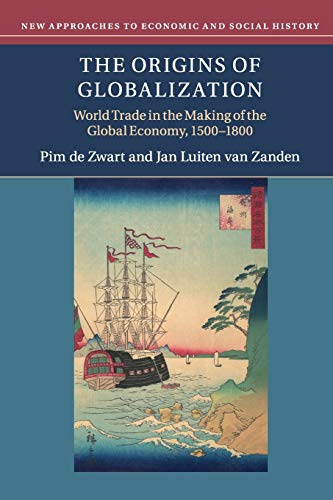 9781108447133: The Origins of Globalization: World Trade in the Making of the Global Economy, 1500–1800