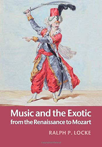9781108448413: Music and the Exotic from the Renaissance to Mozart