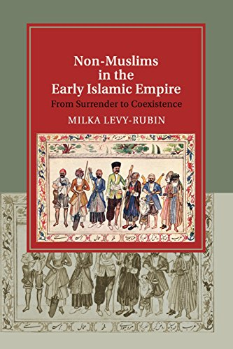 9781108449618: Non-Muslims in the Early Islamic Empire: From Surrender to Coexistence (Cambridge Studies in Islamic Civilization)