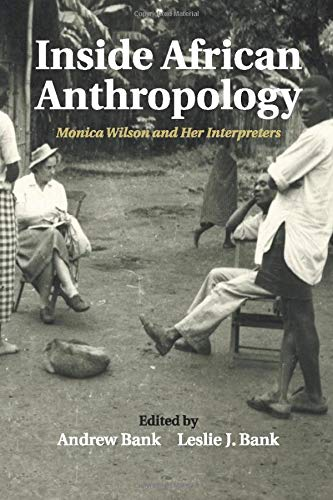9781108453172: Inside African Anthropology: Monica Wilson and her Interpreters (The International African Library)