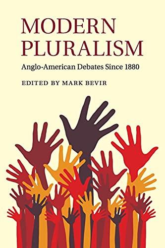9781108454087: Modern Pluralism: Anglo-American Debates Since 1880