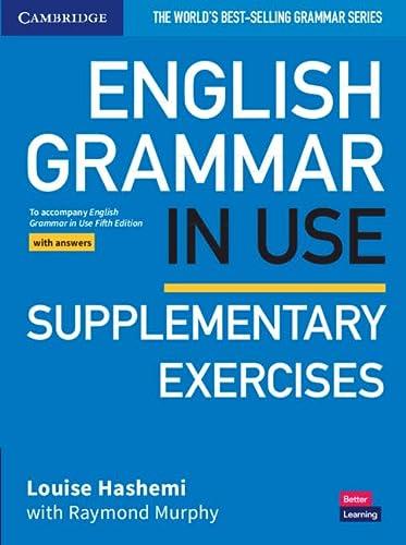9781108457736: English grammar in use. Supplementary exercises with answers. Per le Scuole superiori. Con espansione online: To Accompany English Grammar in Use Fifth Edition