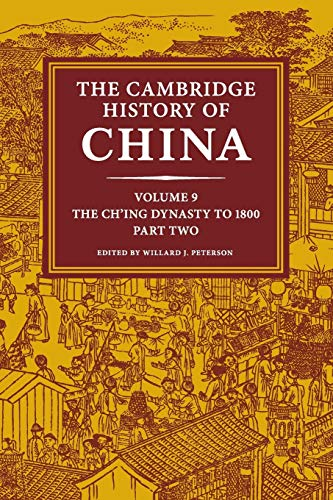 9781108461597: The Cambridge History of China: Volume 9, The Ch'ing Dynasty to 1800, Part 2