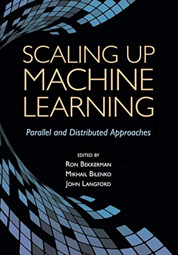 9781108461740: Scaling up Machine Learning: Parallel and Distributed Approaches