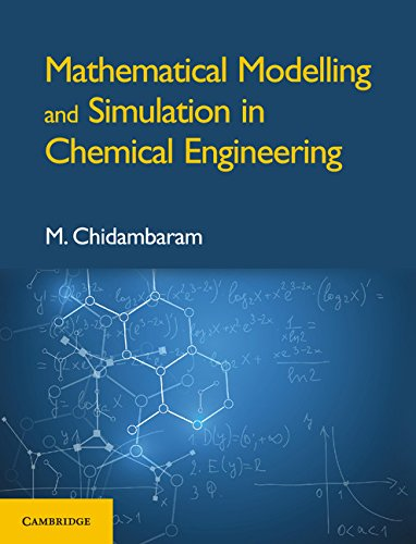 Mathematical Modelling And Simulation In Chemical Engineering: Chidambaram M