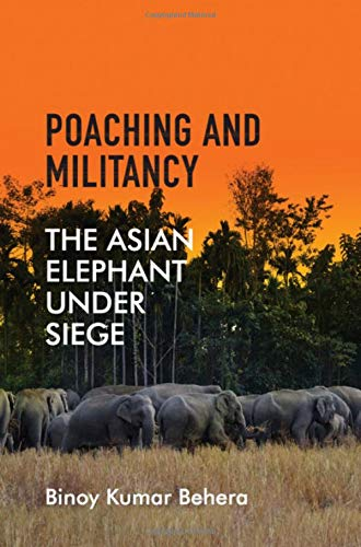 9781108473651: Poaching and Militancy: The Asian Elephant under Siege