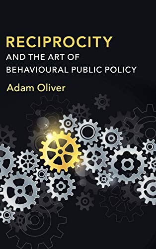 Reciprocity and the Art of Behavioural Public: ADAM OLIVER