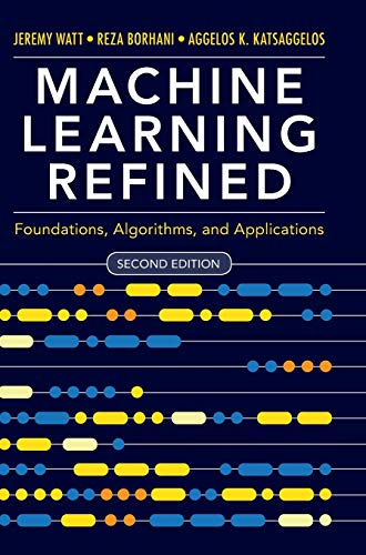 9781108480727: Machine Learning Refined: Foundations, Algorithms, and Applications