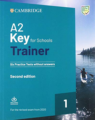 9781108525817: A2 key for schools trainer for update 2020 exam. Six practice tests without answers. Per la Scuola media. Con espansione online. Con File audio per il ... Tests without Answers with Downloadable Audio