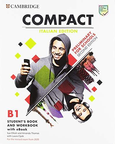 9781108624060: Compact preliminary for schools. For revised exam from 2020. B1. Student's book-workbook. Per le Scuole superiori. Con e-book. Con espansione online