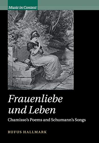 9781108700252: Frauenliebe und Leben: Chamisso's Poems and Schumann's Songs (Music in Context)