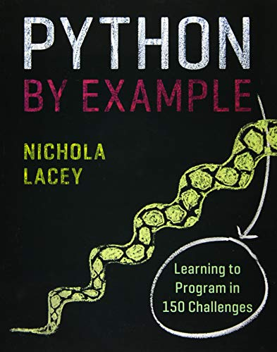 9781108716833: Python by Example: Learning to Program in 150 Challenges