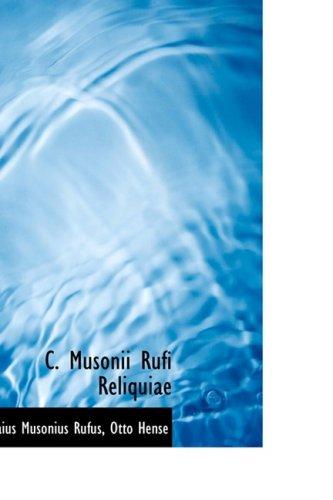 9781110000609: C. Musonii Rufi Reliquiae (Bibliolife Reproduction Series)