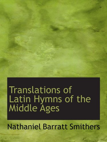 9781110004904: Translations of Latin Hymns of the Middle Ages