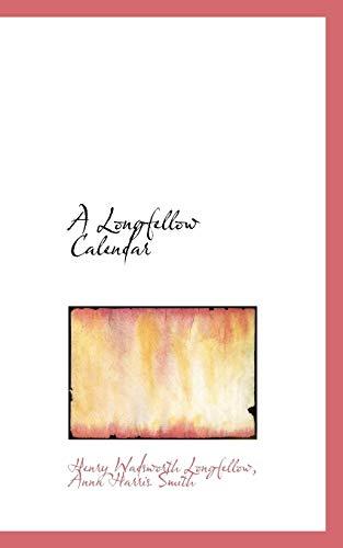 A Longfellow Calendar: Henry Wadsworth Longfellow