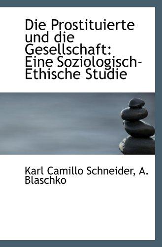 9781110017218: Die Prostituierte und die Gesellschaft: Eine Soziologisch-Ethische Studie