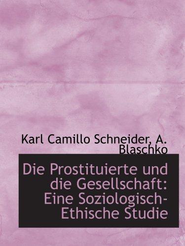 9781110017232: Die Prostituierte und die Gesellschaft: Eine Soziologisch-Ethische Studie
