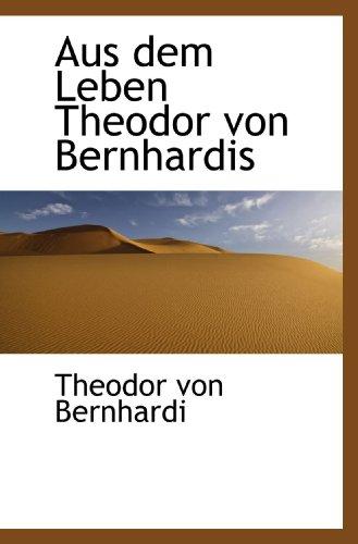 9781110026449: Aus dem Leben Theodor von Bernhardis