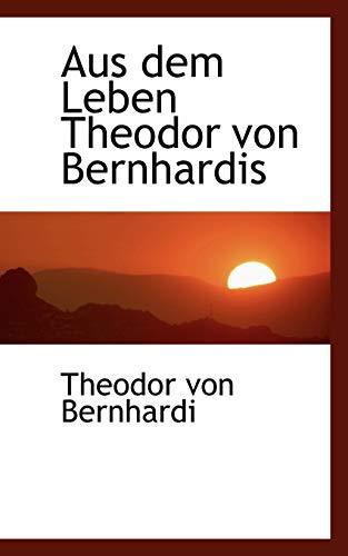 9781110026494: Aus dem Leben Theodor von Bernhardis