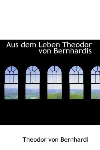 9781110026500: Aus dem Leben Theodor von Bernhardis
