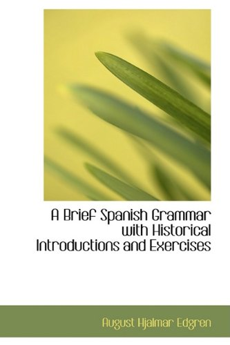 9781110026975: A Brief Spanish Grammar with Historical Introductions and Exercises