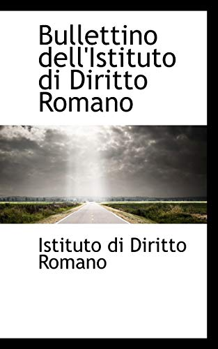 Bullettino Dell istituto Di Diritto Romano (Paperback): Istituto Di Diritto