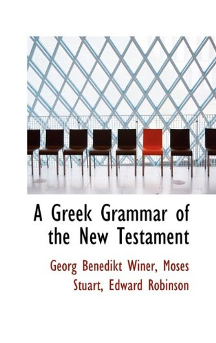 9781110033584: A Greek Grammar of the New Testament