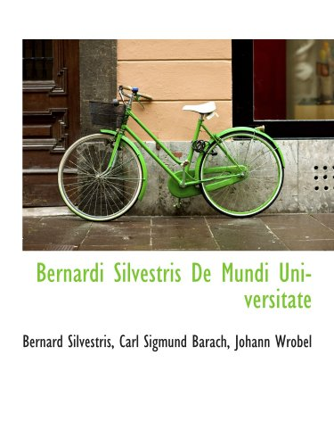 9781110034376: Bernardi Silvestris De Mundi Universitate