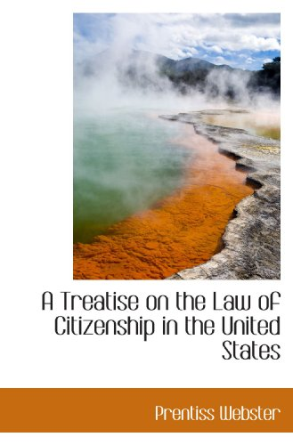 9781110039036: A Treatise on the Law of Citizenship in the United States