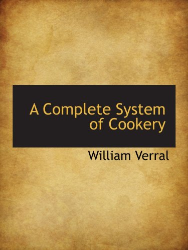 9781110039074: A Complete System of Cookery