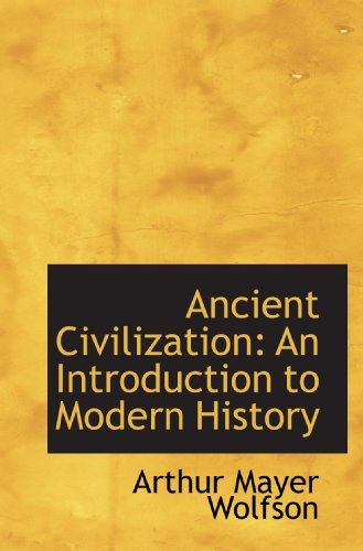 9781110040636: Ancient Civilization: An Introduction to Modern History