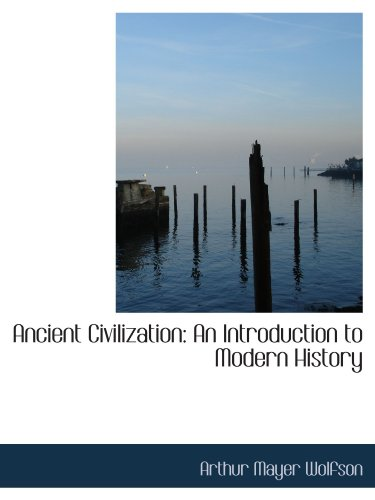 9781110040650: Ancient Civilization: An Introduction to Modern History