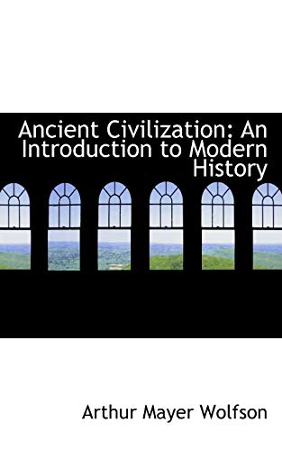 9781110040667: Ancient Civilization: An Introduction to Modern History