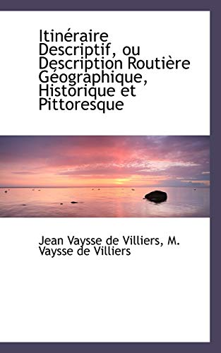 9781110042036: Itin Raire Descriptif, Ou Description Routi Re G Ographique, Historique Et Pittoresque