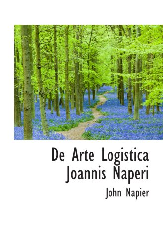 9781110048847: De Arte Logistica Joannis Naperi