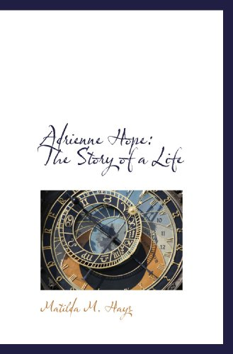 9781110049004: Adrienne Hope: The Story of a Life