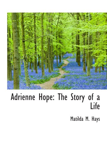 9781110049011: Adrienne Hope: The Story of a Life