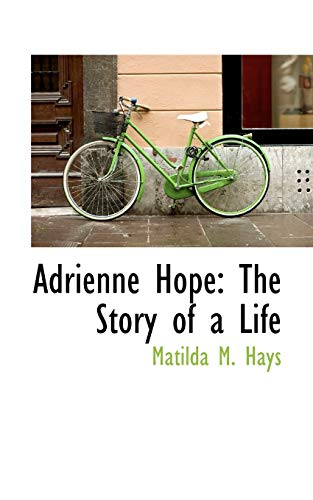 9781110049035: Adrienne Hope: The Story of a Life